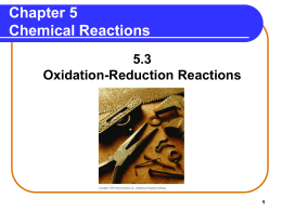 Chapter 5 Chemical Reactions 5.3 Oxidation-Reduction Reactions