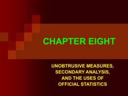 CHAPTER EIGHT UNOBTRUSIVE MEASURES, SECONDARY ANALYSIS, AND THE USES OF