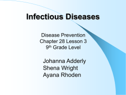 Infectious Diseases Johanna Adderly Shena Wright Ayana Rhoden