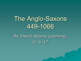 The Anglo-Saxons 449-1066 By David Adams Leeming, EL