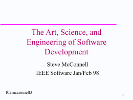 The Art, Science, and Engineering of Software Development Steve McConnell