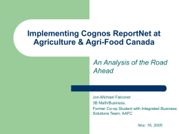 Implementing Cognos ReportNet at Agriculture & Agri-Food Canada Ahead