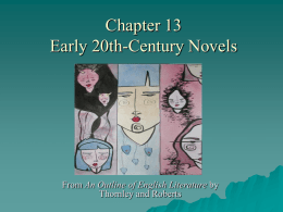 Chapter 13 Early 20th-Century Novels An Outline of English Literature Thornley and Roberts