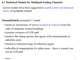 4.7 Statistical Models for Multipath Fading Channels Ossana[Oss64] of multipath channel