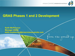 GRAS Phases 1 and 2 Development Keith McPherson Manager GNSS