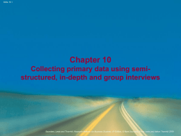 Chapter 10 Collecting primary data using semi- structured, in-depth and group interviews