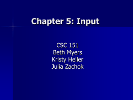 Chapter 5: Input CSC 151 Beth Myers Kristy Heller