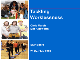 Tackling Worklessness Chris Marsh Mat Ainsworth