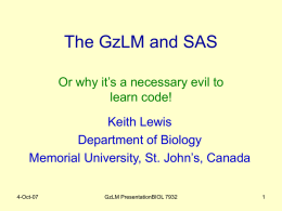 The GzLM and SAS Or why it's a necessary evil to