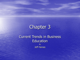 Chapter 3 Current Trends in Business Education Jeff Haines