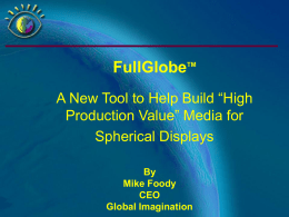 "FullGlobe A New Tool to Help Build ""High Production Value"" Media for"