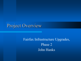 Project Overview Fairfax Infrastructure Upgrades, Phase 2 John Hanks