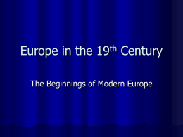 Europe in the 19 Century th The Beginnings of Modern Europe