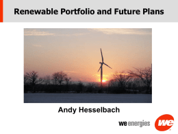 Renewable Portfolio and Future Plans Andy Hesselbach