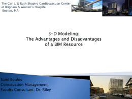 3-D Modeling: The Advantages and Disadvantages of a BIM Resource Sami Boulos