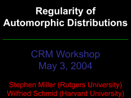 Regularity of Automorphic Distributions _______________________ CRM Workshop