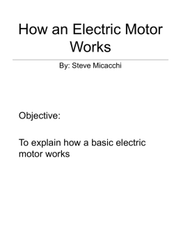 How an Electric Motor Works Objective: To explain how a basic electric