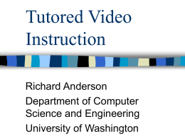 Tutored Video Instruction Richard Anderson Department of Computer