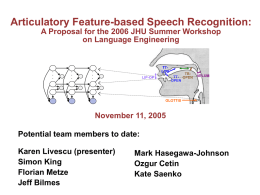 Articulatory Feature-based Speech Recognition: