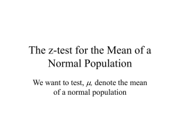 The z-test for the Mean of a Normal Population m
