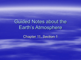Guided Notes about the Earth's Atmosphere Chapter 11, Section 1