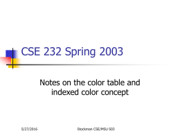 CSE 232 Spring 2003 Notes on the color table and 5/27/2016