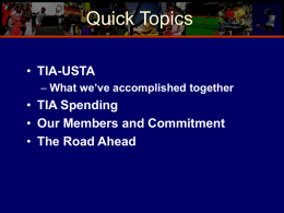 Quick Topics TIA-USTA TIA Spending Our Members and Commitment