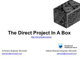 The Direct Project In A Box  Vaibhav Bhandari (Engineer, Microsoft)