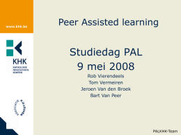 Studiedag PAL 9 mei 2008 Peer Assisted learning Rob Vierendeels