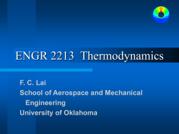 ENGR 2213  Thermodynamics F. C. Lai School of Aerospace and Mechanical Engineering