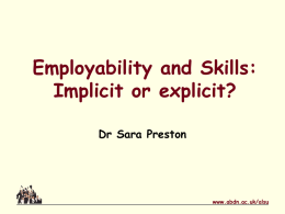 Employability and Skills: Implicit or explicit? Dr Sara Preston www.abdn.ac.uk/alsu