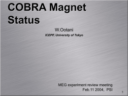 COBRA Magnet Status W.Ootani MEG experiment review meeting