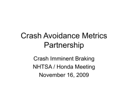 Crash Avoidance Metrics Partnership Crash Imminent Braking NHTSA / Honda Meeting