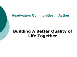 Building A Better Quality of Life Together Headwaters Communities in Action