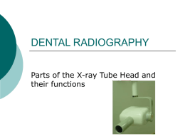 DENTAL RADIOGRAPHY Parts of the X-ray Tube Head and their functions
