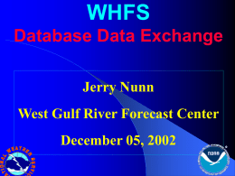 WHFS Database Data Exchange Jerry Nunn West Gulf River Forecast Center