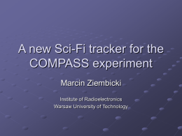 A new Sci-Fi tracker for the COMPASS experiment Marcin Ziembicki Institute of Radioelectronics