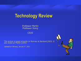 Technology Review Professor Martin Professor Xiong CSUS