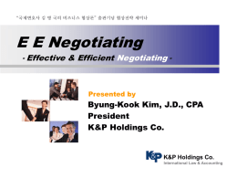 E E Negotiating Effective & Efficient Negotiating Byung-Kook Kim, J.D., CPA