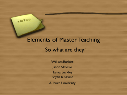 Elements of Master Teaching So what are they? William Buskist Jason Sikorski