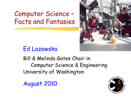 [ .ppt] Professor Ed Lazowska's Final presentation on the CSE department here at UW.