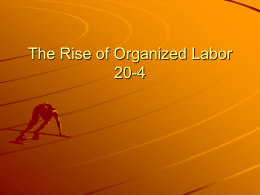 20-4 Rise of Organized Labor