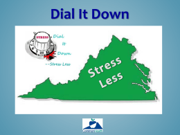 Dial it Down - Stress Less Power Point
