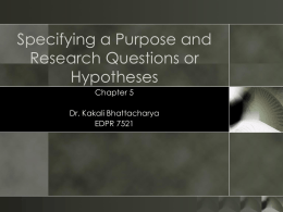 Chapter 5: Specifying a Purpose, Research Questions Hypotheses
