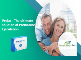 Prejac- The Ultimate Solution Of Premature Ejaculation